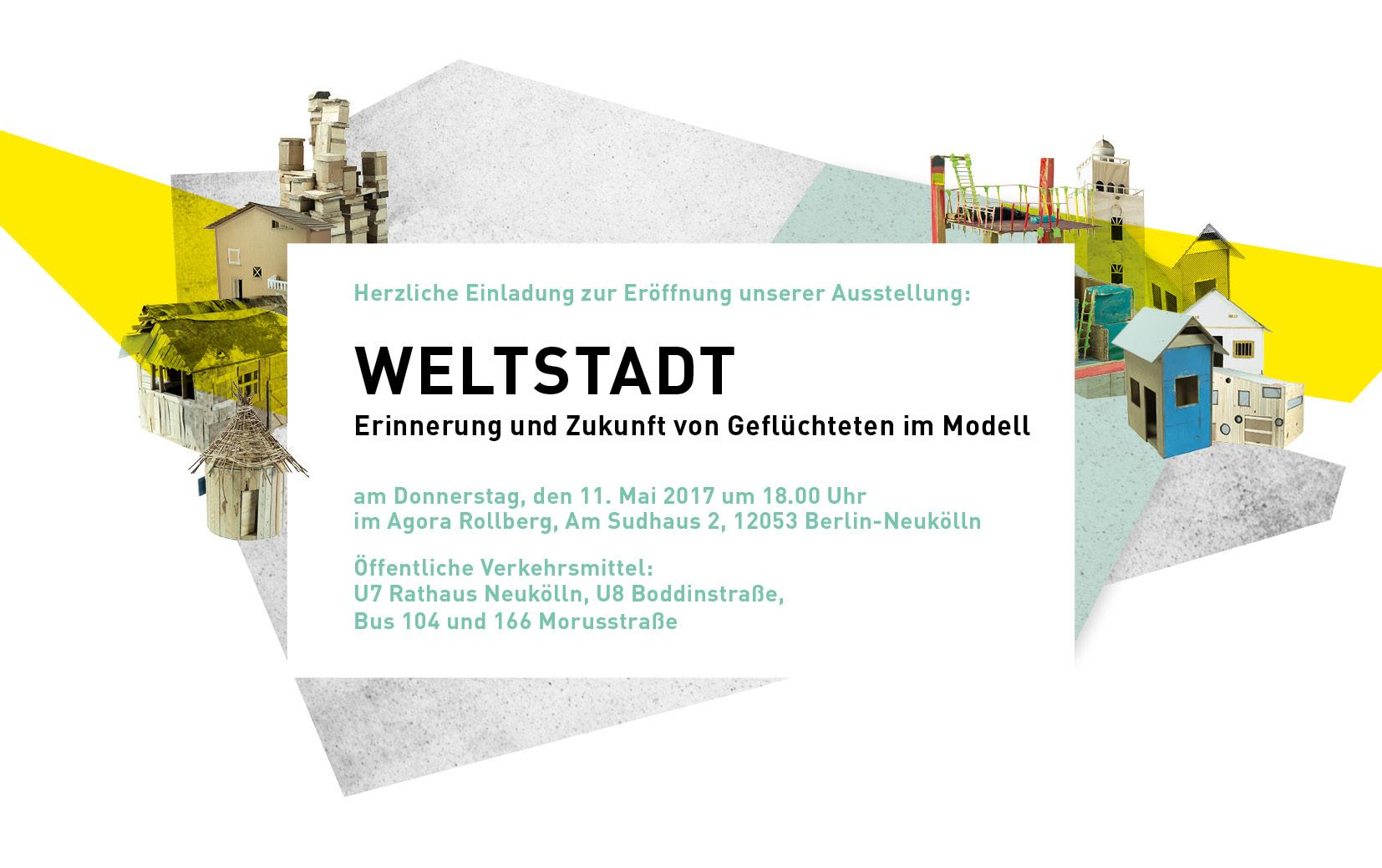 Einladung zur Eröffnung der Ausstellung »Weltstadt« am 11. Mai