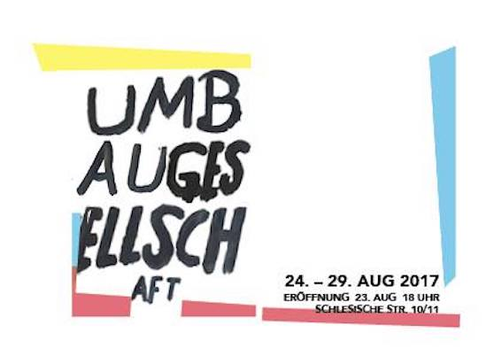 Ausstellung »UMBAU-Gesellschaft«: Vernissage am 23. Aug 2017 um 18:00 UHR