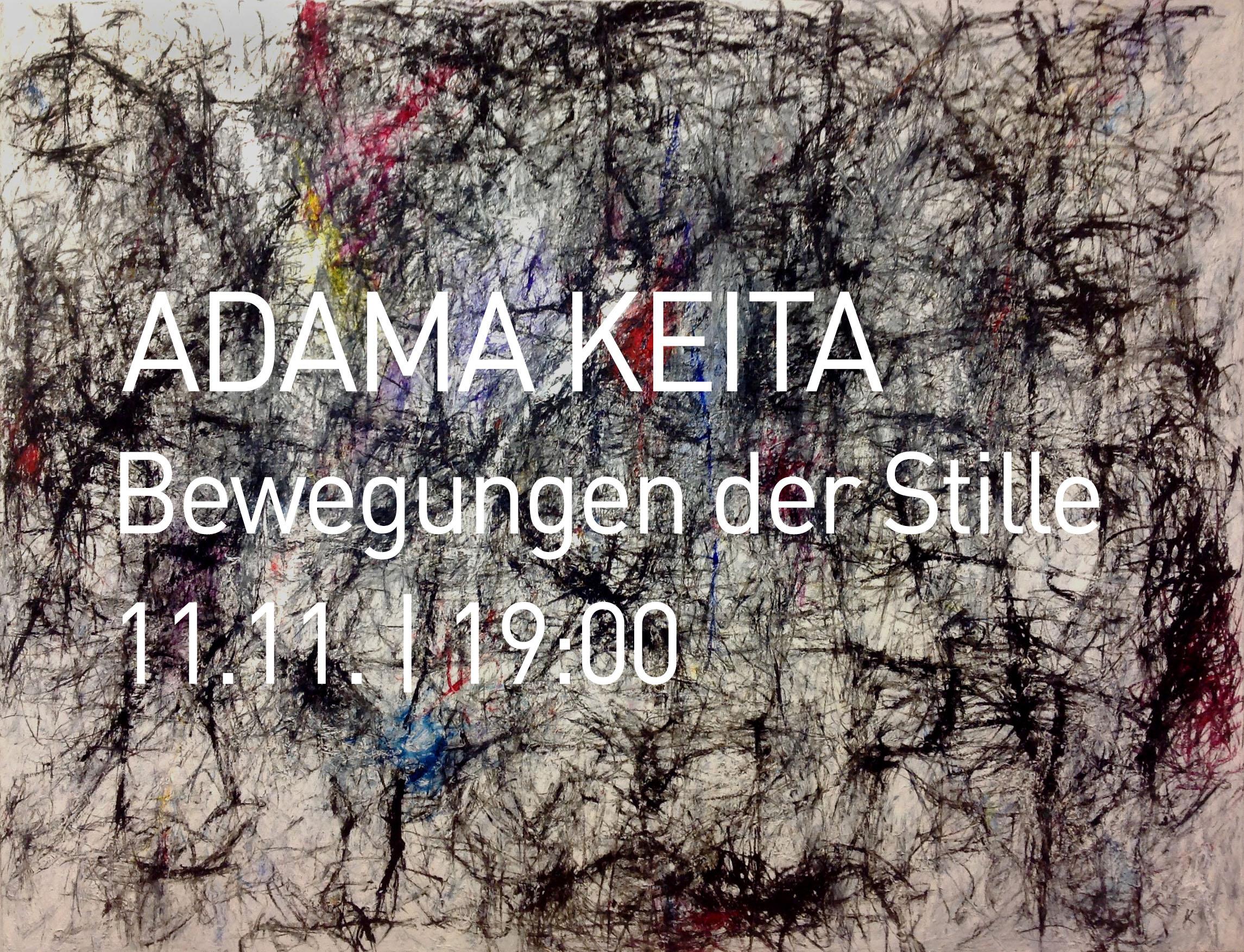 Vernissage: ADAMA KEITA | Bewegungen der Stille | 11.11.-14.11.