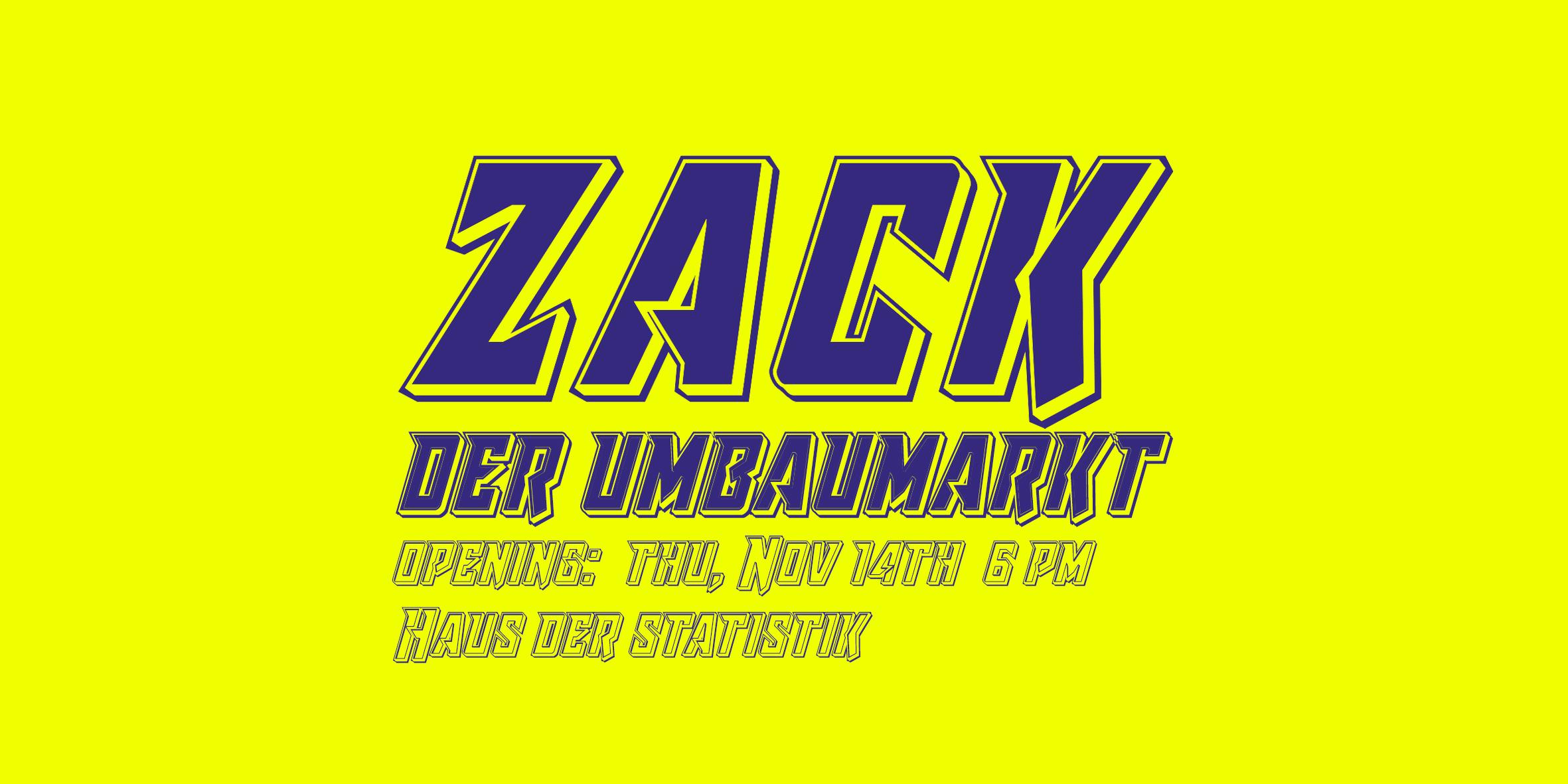 ZACK | der UMBAUMARKT – Eröffnung am 14.11. im Haus der Statistik